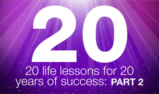 20 life lessons for 20 years of success: Part 2